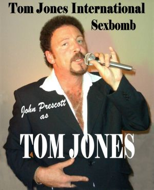 John Prescott as Sir Tom Jones